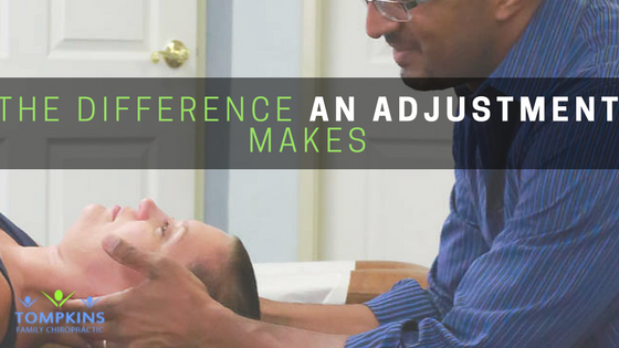 The Difference An Adjustment Makes | Tucson Chiropractor